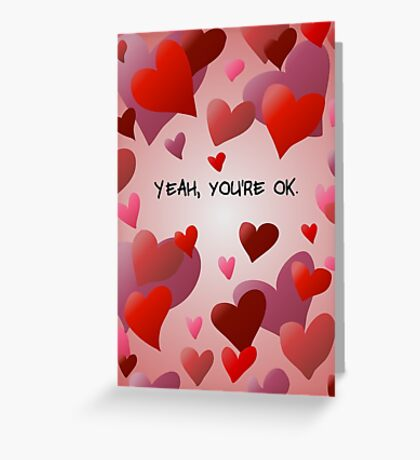 You're Okay. Greeting Card