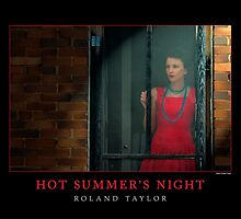 Hot Summer's Night, ©2010 Roland Taylor by Roland Taylor