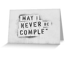 NEVER BE COMPLF Greeting Card