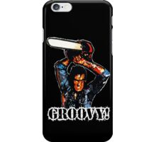 Evil Dead Ash - Groovy! iPhone Case/Skin
