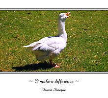 I Make a Difference~ by Diana Sénèque