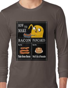 How To: Bacon Pancakes Long Sleeve T-Shirt