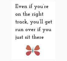 """""""Even if you're on the right track, you'll get run over if you just sit there."""" – Will Rogers Kids Tee"""