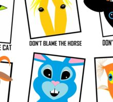 DON'T BLAME Animals POSTER Sticker