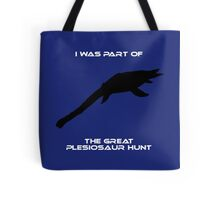 I Was Part of The Great Plesiosaur Hunt Tote Bag