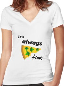 It's Always Pizza Time (Broccoli)  Women's Fitted V-Neck T-Shirt