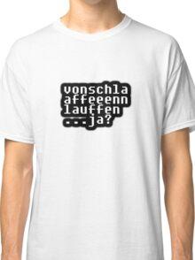 a phrase of sorts...ja? Classic T-Shirt