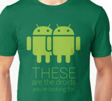 These are the droids you're looking for Unisex T-Shirt