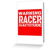 RACER WITH AN ATTITUDE Greeting Card