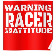 RACER WITH AN ATTITUDE Poster