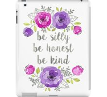 Be Silly, Be Honest, Be Kind Watercolor Lettering iPad Case/Skin