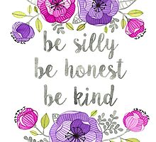 Be Silly, Be Honest, Be Kind Watercolor Lettering by FloraminaDesign