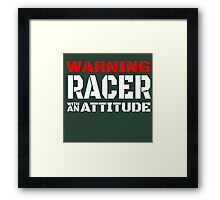 WARNING RACER WITH AN ATTITUDE Framed Print