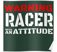 WARNING RACER WITH AN ATTITUDE Poster