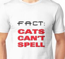cats cant spell Unisex T-Shirt