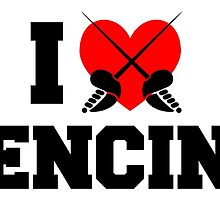 I Love Fencing by birthdaytees