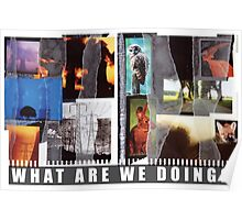 What Are We Doing? Poster