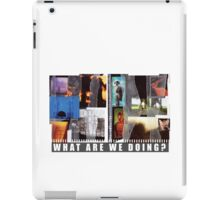 What Are We Doing? iPad Case/Skin