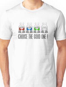 Choose the Good one ! Unisex T-Shirt
