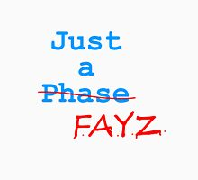 Just a FAYZ Unisex T-Shirt
