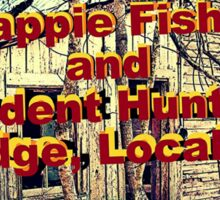 """Crappie Fishin' and Rodent Huntin' Lodge, Local 17""... prints and products Sticker"
