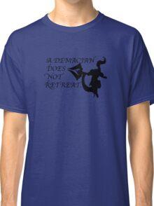 A Demacian Does Not Retreat Classic T-Shirt