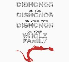 Dishonour on you, on your cow, on your whole family Unisex T-Shirt