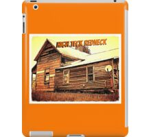 """""""High Teck Redneck""""... prints and products iPad Case/Skin"""