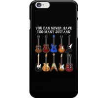 Too Many Guitars! iPhone Case/Skin