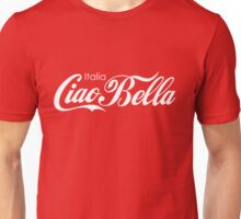 Ciao Bella Unisex T-Shirt