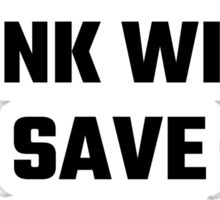 I Just Want To Drink Wine, Save Animals, And Take Naps Sticker