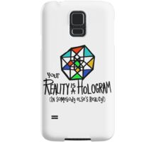 Your REALITY is a Hologram in someone else's Reality! Samsung Galaxy Case/Skin
