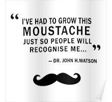 WATSON MOUSTACHE Poster