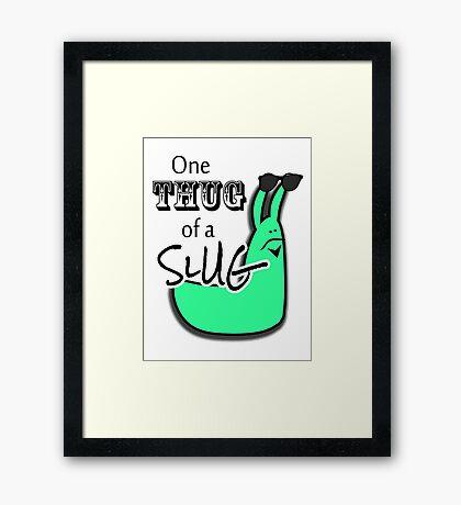 One Thug of a Slug Framed Print