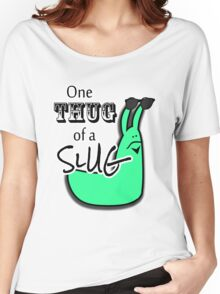 One Thug of a Slug Women's Relaxed Fit T-Shirt