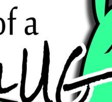 One Thug of a Slug Sticker