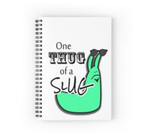 One Thug of a Slug Spiral Notebook