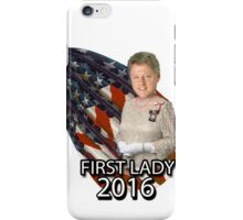 Bill for First Lady 2016 iPhone Case/Skin
