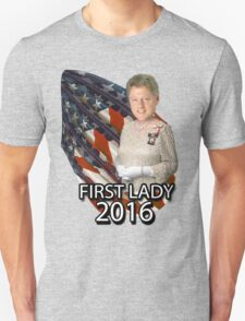 Bill for First Lady 2016 Unisex T-Shirt