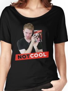 Not Cool - Shane Dawson promo Women's Relaxed Fit T-Shirt