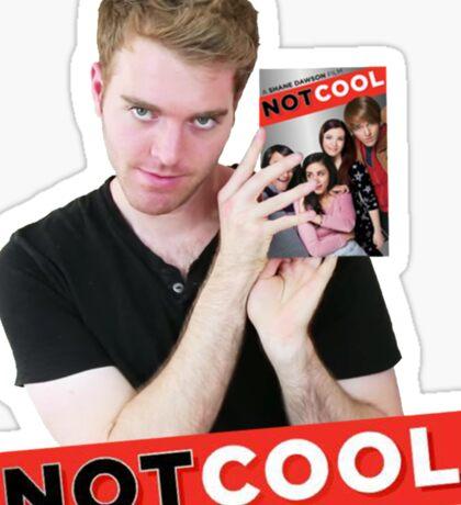 Not Cool - Shane Dawson promo Sticker