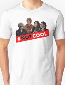 #Not Cool - Cast! Unisex T-Shirt