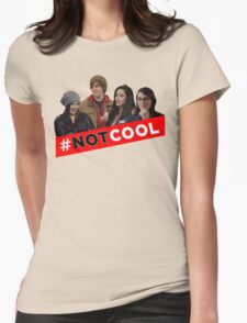 #Not Cool - Cast! Womens Fitted T-Shirt