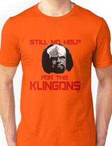 Still No Help for the Klingons Unisex T-Shirt
