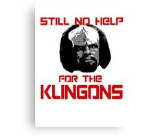 Still No Help for the Klingons Canvas Print