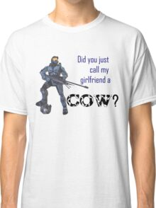 Did You Just Call My Girlfriend a Cow? Classic T-Shirt
