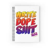 Write Dope Shit Spiral Notebook
