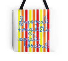 supercalifragilisticexpialidocious! I Mary Poppins Tote Bag