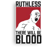 Ruthless :: There Will Be Blood Canvas Print