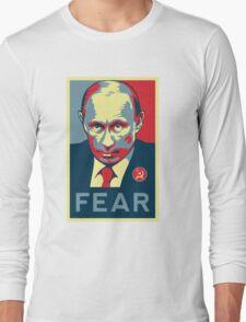 Russian President Vladimir Putin - Fear Long Sleeve T-Shirt